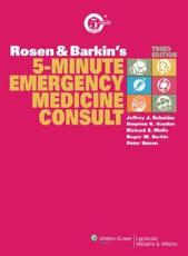 Rosen and Barkin's 5-Minute Emergency Medicine Consult