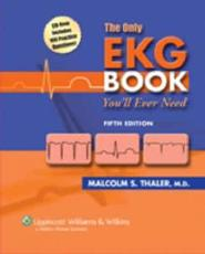 The the Only EKG Book You'll Ever Need