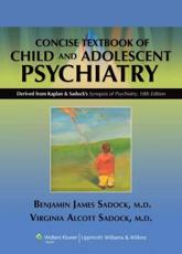 Kaplan and Sadocks Concise Textbook of Child and Adolescent Psychiatry