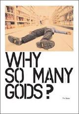 Why So Many GodS