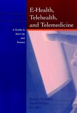 E-Health, Telehealth and Telemedicine: a Guide to Start-up and Success