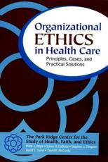 Organizational Ethics in Health Care