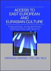 Access to East European and Eurasian Culture: Publishing Acquisitions Digitization Metadata