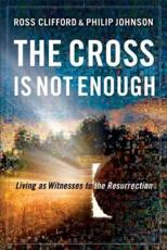 ISBN: 9780801014611 - The Cross is Not Enough