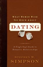 What Women Wish You Knew About Dating