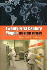 Twenty-First Century Plague: The Story of SARS