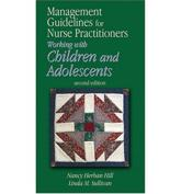 Management Guidelines for Nurse Practitioners Working with Children and