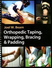 Orthopedic Taping, Wrapping, Bracing and Padding Techniques