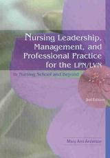 Nursing Leadership, Management and Professional Practice for the LPN/LVN