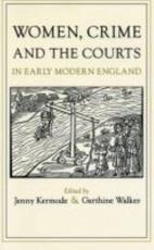 Women Crime and the Courts in Modern England