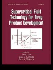 Supercritical Fluid Technology for Drug Product Development (v.138)