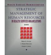 Strategic Management of Human Resources in Health Services Organizations