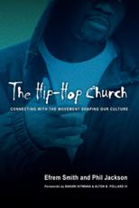 The Hip Hop Church: Connecting with the Movement Shaping Our Culture