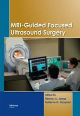 MRI-Guided Focused Ultrasound Surgery
