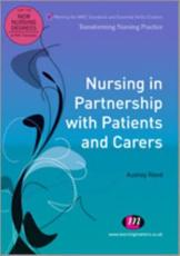 ISBN: 9780857253071 - Nursing in Partnership with Patients and Carers