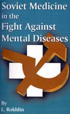 Soviet Medicine in the Fight Against Mental Diseases