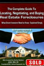 The Complete Guide to Locating Negotiating and Buying Real Estate Foreclosures: What Smart Investors Need to Knowexplained Sim
