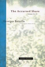 The Accursed Share: Volumes II and III: The History of Eroticism and Sovereignty