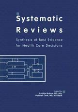 Systematic Reviews: Synthesis of Best Evidence for Health Care Decisions