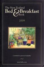 The New Zealand Bed and Breakfast Book 2009