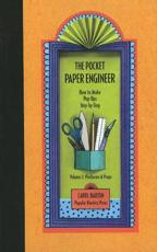 The Pocket Paper Engineer Volume 2: Platforms and Props: How to Make Pop Ups Step By Step