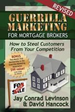 Guerrilla Marketing for Mortgage Brokers: How to Steal Customers from Your Competition