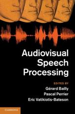 ISBN: 9781107006829 - Audiovisual Speech Processing