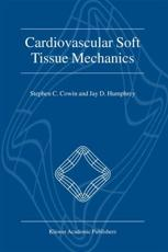 Cardiovascular Soft Tissue Mechanics