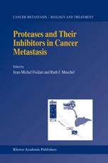 Proteases and Their Inhibitors in Cancer Metastasis
