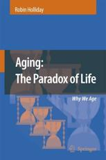 Aging -  the Paradox of Life
