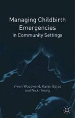 Managing Childbirth Emergencies in Community Settings