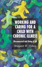 Working and Caring for a Child with Chronic Illness