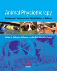 Veterinary Physiotherapy: Assessment, Treatment and Rehabilitation of Animals