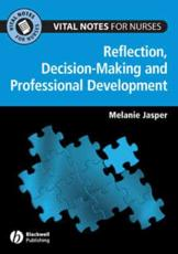 Vital Notes for Nurses: Reflection, Decision-Making and Professional Development