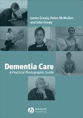 Dementia Care: A Practical Photographic Guide