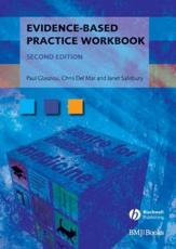 Evidence-Based Practice Workbook: Bridging the Gap Bwtween Health Care Research and Practice