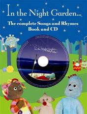 The Complete Book of Songs and Rhymes from In the Night Garden