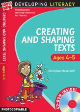 Creating and Shaping Texts: Ages 4 5