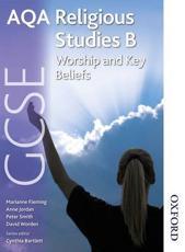 AQA GCSE Religious Studies B: Worship and Key Beliefs