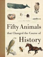 ISBN: 9781446301432 - Fifty Animals That Changed the Course of History