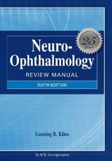 Neuro-Ophthalmology Review Manual