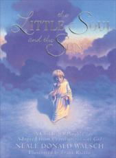 The Little Soul and the Sun: A Childrens Parable Adapted from Conversations with God