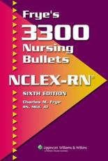 Frye's 3300 Nursing Bullets NCLEX-RN