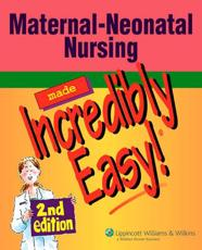 Maternal-Neonatal Nursing Made Incredibly Easy! with CDROM