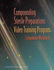Compounding Sterile Preparations Video Training Program