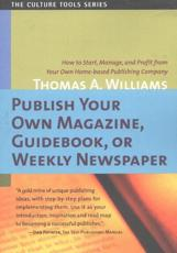 Publish Your Own Magazine Guidebook or Weekly Newspaper