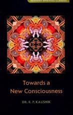 Towards a New Consciousness