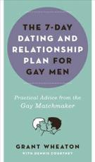 The 7 day Dating and Relationship Plan for Gay Men