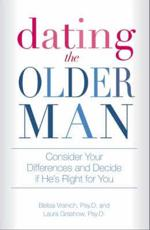 Dating the Older Man: Consider Your Differences and Decide If Hes Right for You