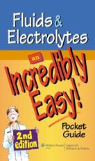 Fluids and Electrolytes: An Incredibly Easy#0# Pocket Guide